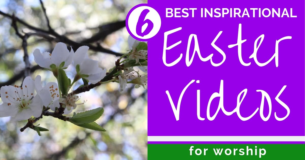 6 BEST INSPIRATIONAL EASTER VIDEOS FOR CHURCH