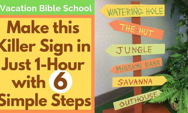 VBS IDEA: MAKE THIS SIGN AND INCREASE YOUR SIGN UPS
