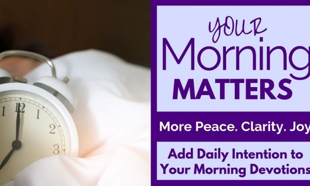 ADD DAILY INTENTION TO YOUR MORNING DEVOTIONS