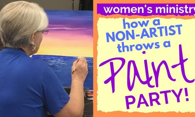 HOST A WOMEN'S MINISTRY PAINT PARTY AT YOUR SMALL CHURCH