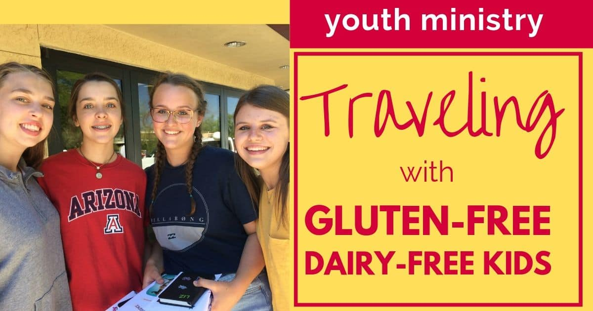 YOUTH MINISTRY: TRAVELING SUCCESS WITH GLUTEN-FREE, DAIRY-FREE KIDS