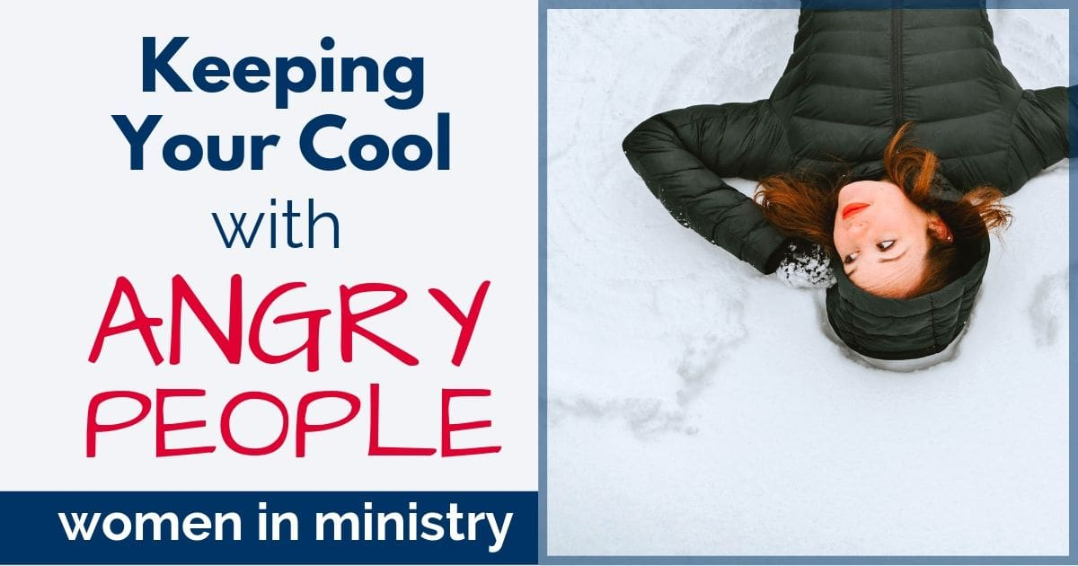 KEEPING YOUR COOL WITH ANGRY PEOPLE