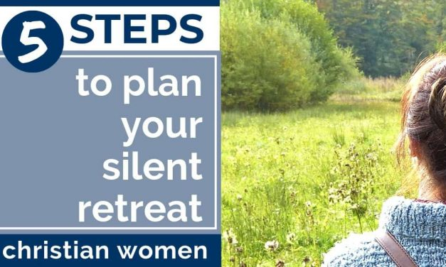 CREATING SPACE: 5 STEPS TO PLAN YOUR OWN SILENT RETREAT