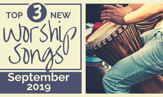 NEW WORSHIP SONGS: SEPTEMBER 2019