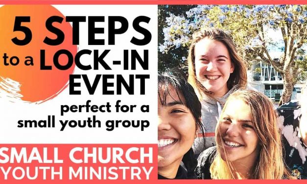 5 STEPS TO A LOCK-IN EVENT PERFECT FOR A SMALL YOUTH GROUP