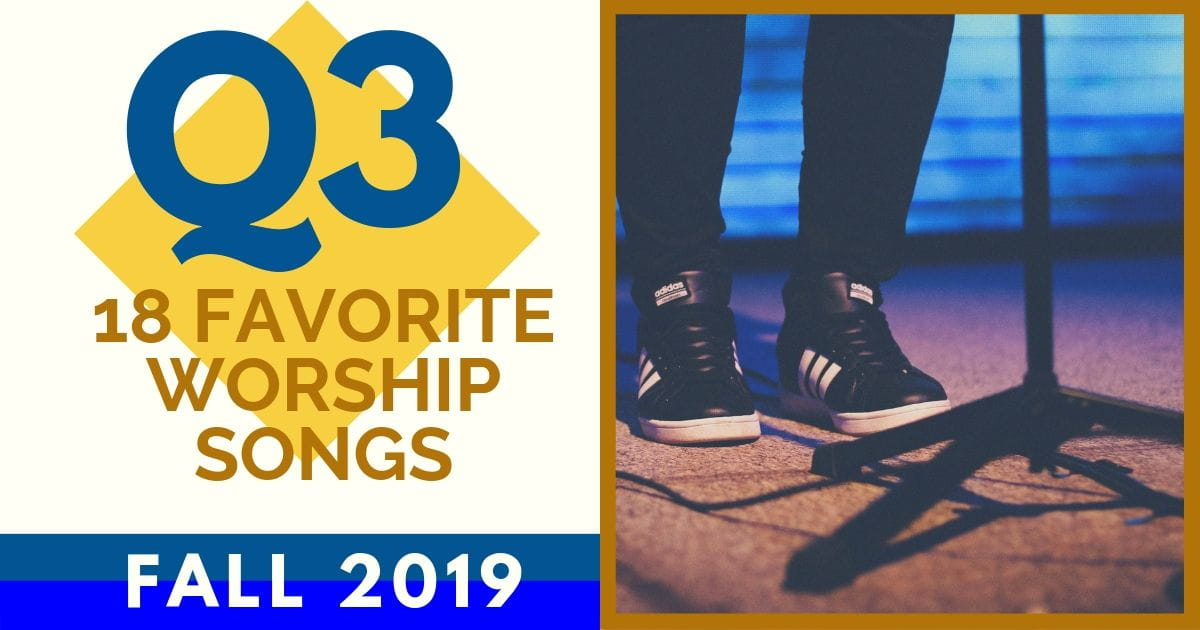 18 FAVORITE WORSHIP SONGS FOR SMALL CHURCHES: FALL QUARTER 2019