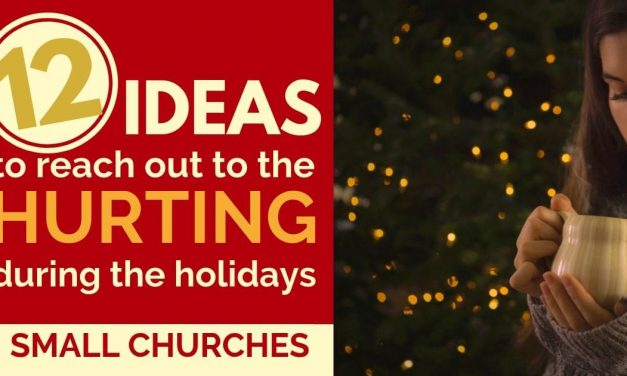 12 IDEAS TO REACH OUT TO THE HURTING THIS THANKSGIVING, ADVENT, AND CHRISTMAS